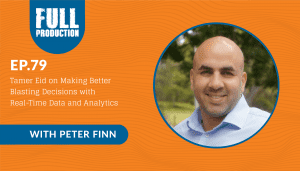 EP.79 Tamer Eid on Making Better Blasting Decisions with Real-Time Data and Analytics