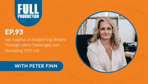EP.93 Lee Pagana on Supporting Miners Through Life's Challenges and Managing FIFO Life