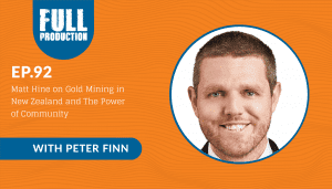 EP.92 Matt Hine on Gold Mining in New Zealand and The Power of Community