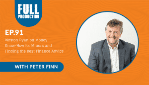 EP.91 Weston Ryan on Money Know-How for Miners and Finding the Best Finance Advice