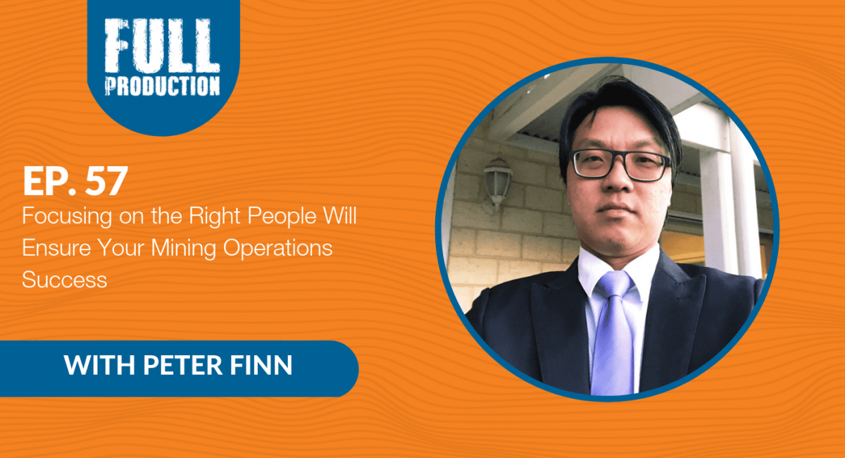 Focusing on the Right People Will Ensure Your Mining Operations Success
