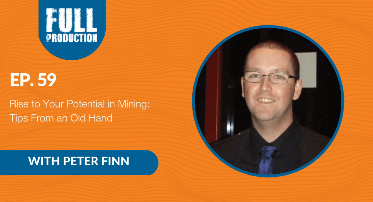 Rise to Your Potential in Mining: Tips From an Old Hand
